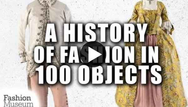 Embedded thumbnail for A History of Fashion in 100 Objects